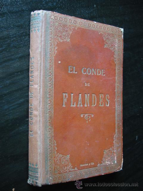 Libros antiguos: EL CONDE DE FLANDES - Crónica Medioeval Alemana. Versión Pons Fábregues, 1913. - Foto 2 - 24423497