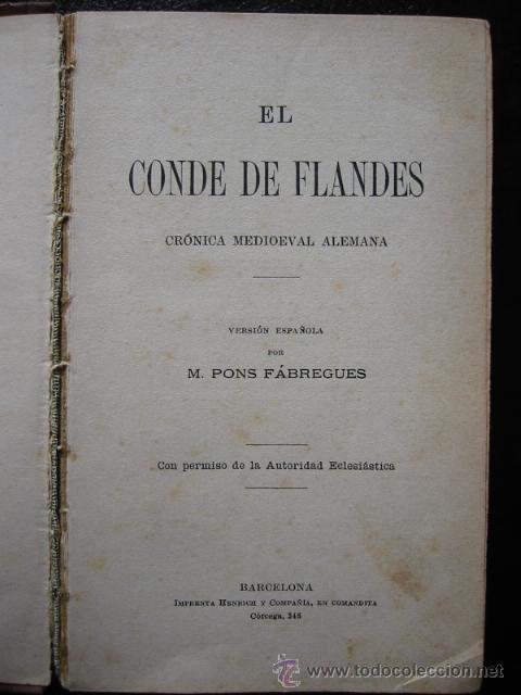 Libros antiguos: EL CONDE DE FLANDES - Crónica Medioeval Alemana. Versión Pons Fábregues, 1913. - Foto 3 - 24423497
