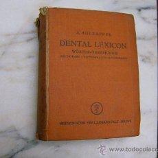 Libros antiguos: HOLZAPFEL A - DENTAL LEXICON DICTIONARY DICCIONARIO PRODUCTOS Y TERMINOS DENTALES Y SIMILARES 1930. Lote 9041874