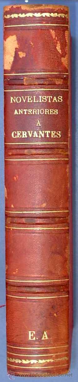 BIBLIOTECA DE AUTORES ESPAÑOLES. NOVELISTAS ANTERIORES A CERVANTES. M. RIVADENEYRA EDITOR. 1876. (Libros Antiguos, Raros y Curiosos - Literatura - Otros)