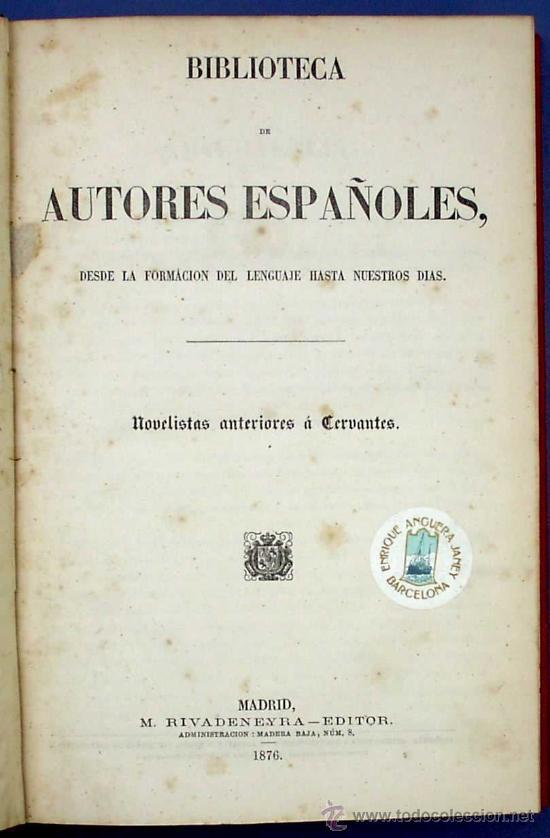 Libros antiguos: BIBLIOTECA DE AUTORES ESPAÑOLES. NOVELISTAS ANTERIORES A CERVANTES. M. RIVADENEYRA EDITOR. 1876. - Foto 4 - 23648454