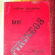 Libros antiguos: LOS PIRINEOS.VICTOR BALAGUER.MADRID 1894.. Lote 26405104
