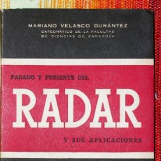 Libros antiguos: PASADO Y PRESENTE DEL RADAR Y SUS APLICACIONES.MARIANO VELASCO DURANTEZ.. Lote 25025313