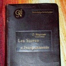 Libros antiguos: LES SUCRES ET LEURS PRINCIPAUX DERIVES.L.MAQUENNE.PARIS 1900.. Lote 26083382