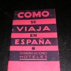 Libros antiguos: COMO SE VIAJA EN ESPAÑA ,COMUNICACIONES, HOTELES.PATRONATO NACIONAL DEL TURISMO, AÑOS 1930 ILUSTRADO. Lote 8317500