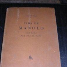 Libros antiguos: JOSEP PLA, VIDA DE MANOLO, CONTADA PER ELL MATEIX, 1 EDC, SABADELL 1928, ILUSTRAD. Lote 11486414