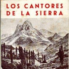 Libros antiguos: LOS CANTORES DE LA SIERRA (ANTOLOGIA) DESDE EL SIGLO XIV A NUESTROS DÍAS.. Lote 26208910