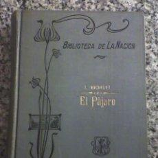 Libros antiguos: EL PAJARO, DE J. MICHELET - BIBLIOTECA LA NACION - EDICION DE 1912. Lote 26284427