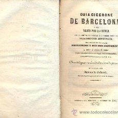 Libros antiguos: ANTONIO DE BOFARULL. GUÍA-CICERONE DE BARCELONA. BARCELONA, 1847. CATALUÑA. Lote 48735774
