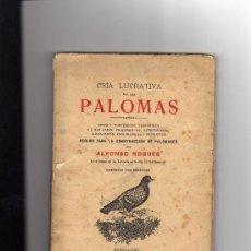 Libros antiguos: ALFONSO NOGUES CRIA LUCRATIVA DE LAS PALOMAS BARCELONA 1915 HIJOS DE FRANCISCO SABATER EDITORES. Lote 20716438