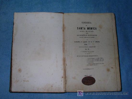Libros antiguos: HISTORIA DE SANTA MONICA - BOUGAUD - AÑO 1877. - Foto 3 - 26831489