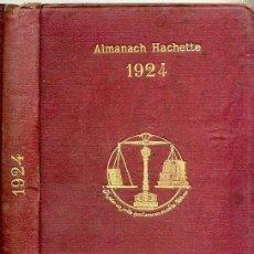Libros antiguos: ALMANACH HACHETTE 1924 PETITE ENCYCLOPEDIE POPULAIRE DE LA VIE PRACTIQUE. Lote 27325908