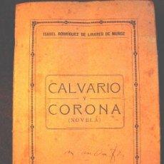 Libros antiguos: CALVARIO Y CORONA, ISABEL RODRIGUEZ DE LINARES DE MUÑOZ, EDIT. LA ESTRELLA DEL MAR, MADRID 1923.. Lote 26572066