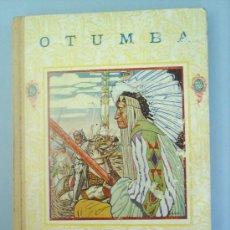 Libros antiguos: OTUMBA 1926 LIBRO DE EPOPEYA. Lote 22866221