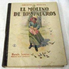 Libros antiguos - El molino de los pájaros Nº 1 Colección Biblioteca Selecta Editorial Ramón Sopena 1934 - 8560933