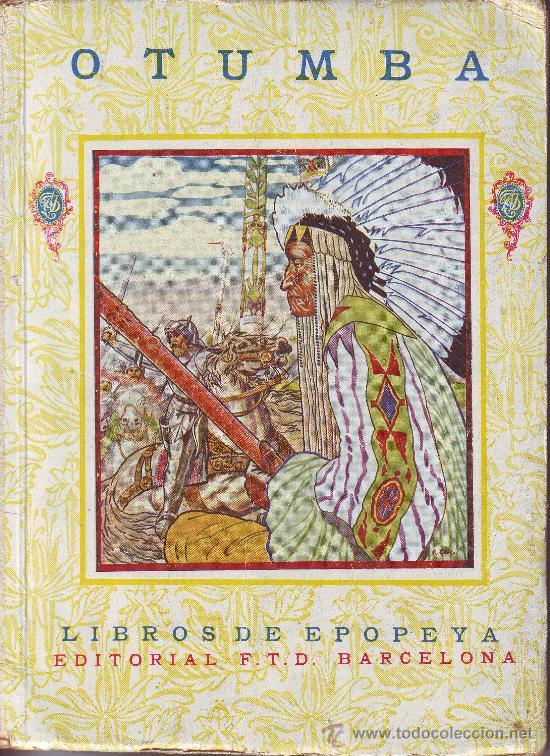 OTUMBA. ANTONIO SOLÍS Y RIVADENEIRA. EDITORIAL F.T.D. 1926 (Libros Antiguos, Raros y Curiosos - Historia - Otros)
