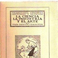 Libros antiguos: LA CIENCIA, LA INDUSTRIA Y EL ARTE ( TERMINOLOGÍA CIENTÍFICA, INDUSTRIAL Y ARTÍSTICA ). 1927.. Lote 20078595