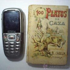 Libros antiguos: 100 PLATOS DE CAZA --SATURNINO CALLEJA. Lote 26473926