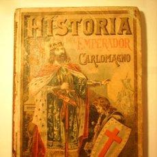 Libros antiguos: HISTORIA DEL EMPERADOR CARLOMAGNO ----SATUNINO CALLEJA. Lote 21254792
