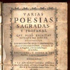 Libros antiguos: 1692. VARIAS POESÍAS SAGRADAS, Y PROFANAS QUE DEXÓ ESCRITAS. ANTONIO DE SOLIS Y RIBADENEYRA.. Lote 27416064
