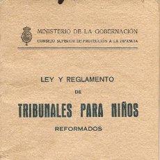 Libros antiguos: LEY Y REGLAMENTO DE TRIBUNALES PARA NIÑOS REFORMADOS / ESPAÑA. MINISTERIO GOBERNACIÓN * 1925 *. Lote 22341410
