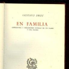 Libros antiguos: GUSTAVO DROZ. EN FAMILIA. 151 PAGINAS.. Lote 12862624