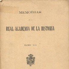Libros antiguos: MEMORIAS DE LA REAL ACADEMIA DE LA HISTORIA TOMO XII (H-227). Lote 7792859