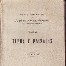 Libros antiguos: TIPOS Y PAISAJES. OBRAS COMPLETAS DE JOSÉ MARÍA DE PEREDA. 1935.. Lote 8719466