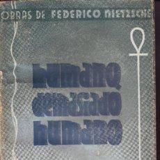 Libros antiguos: HUMANO, DEMASIADO HUMANO. FEDERICO NIETZSCHE. CASA EDITORIAL MAUCCI, CIRCA 1930. Lote 8719679