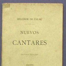 Libros antiguos: NUEVOS CANTARES. POR MELCHOR DE PALAU. MADRID/BARCELONA, 1893.. Lote 16108447