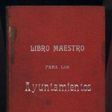 Libros antiguos - Libro maestro para los Ayuntamientos.Manuel Aleu Carrera.1902. - 23605275