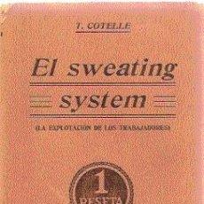 Libros antiguos: EL SWEATING SYSTEM (LA EXPLOTACIÓN DE LOS TRABAJADORES). EDIT. CALLEJA, 192?. IN TONSO.. Lote 19854882