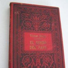 Libros antiguos: EL SUEÑO DEL PAPA, RELIGIÓN Y RELIGIONES, EL ASNO, LA CIUDAD LUZ- VÍCTOR HUGO-SIN FECHA.. Lote 25011388