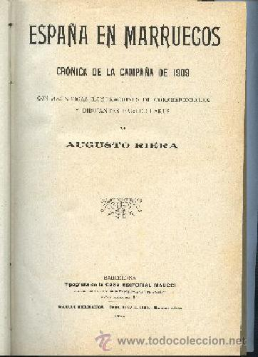 RIERA,AUGUSTO,,ESPAÑA EN MARRUECOS, CRONICA DE LA CAMPAÑA DE 1909 (Libros Antiguos, Raros y Curiosos - Historia - Otros)