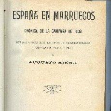 Libros antiguos: RIERA,AUGUSTO,,ESPAÑA EN MARRUECOS, CRONICA DE LA CAMPAÑA DE 1909. Lote 11466341