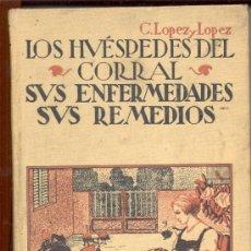 Libros antiguos - LOS HUESPEDES DEL CORRAL SUS ENFERMEDADES SUS REMEDIOS GALLINAS CONEJOS PALOMAS PATOS FAISANES PAVOS - 10228243