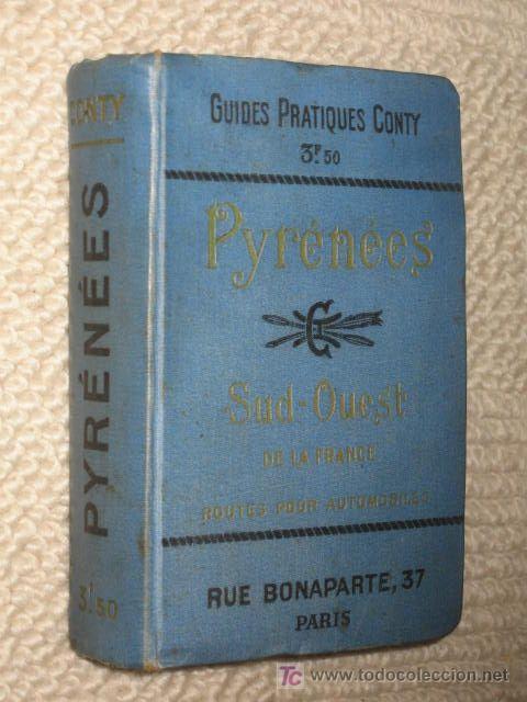 PIRINEOS. PYRÉNÉES. SUD-OUEST DE LA FRANCE ROUTES POUR AUTOMOBILES. GUIDES CONTY. 1909. MAPAS (Libros Antiguos, Raros y Curiosos - Historia - Otros)