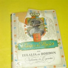 Libros antiguos: PARA LA MUJER POR EULALIA DE BORBON. Lote 8884398