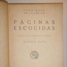 Libros antiguos: [ALFONSO REYES] RUIZ DE ALARCÓN JUAN: PAGINAS ESCOGIDAS. Lote 26344414