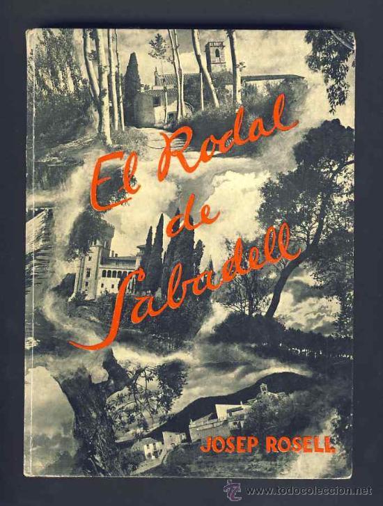 LLIBRE EL RODAL DE SABADELL, D'EN JOSEP ROSELL. ANYS 30 (VEURE FOTO ADICIONAL) (Libros Antiguos, Raros y Curiosos - Otros Idiomas)