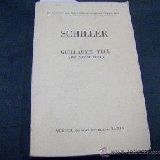 Libros antiguos: SCHILLER -- GILLAUME TELL - INTONSO 1933. Lote 9000227