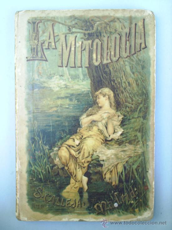 HISTORIA DE LA MITOLOGIA GRIEGA Y ROMANA 1892-- SATURNINO CALLEJA (Libros Antiguos, Raros y Curiosos - Historia - Otros)