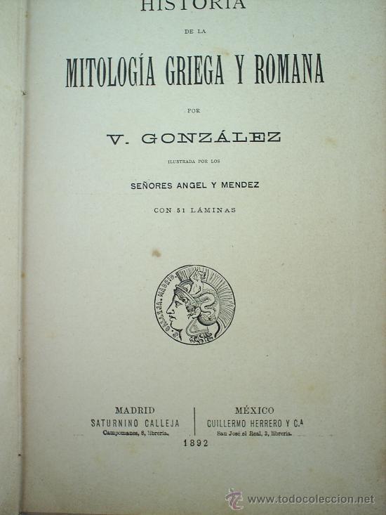 Libros antiguos: HISTORIA DE LA MITOLOGIA GRIEGA Y ROMANA 1892-- SATURNINO CALLEJA - Foto 5 - 26900492