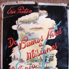 Libros antiguos: DE BUENOS AIRES A MISIONES EN CANOA, DE ERIC PIXTON, 1936.. Lote 26526981