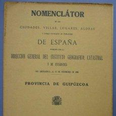 Libri antichi: NOMENCLATOR DE LAS CIUDADES, VILLAS, LUGARES, ALDEAS... PROVINCIA DE GUIPÚZCOA. 1933.. Lote 13438225
