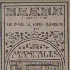 Libros antiguos: LAS REPUBLICAS HISPANOAMERICANAS (G-3). Lote 7792857
