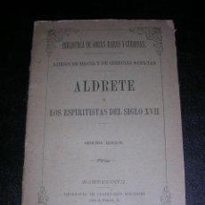 LIBRO DE LA MAGIA Y DE CIENCIAS OCULTAS-ALDRETE O LOS ESPIRITISTAS DEL SIGLO XVII POR NIRAM-ALLIV