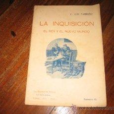 Libros antiguos: LA INQUISICION EL REY Y EL NUEVO MUNDO POR F.LUIS PARREÑO TOMO VI MADRID LA NOVELA DE AHORA. Lote 11360054