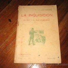 Libros antiguos: LA INQUISICION EL REY Y EL NUEVO MUNDO POR F.LUIS PARREÑO TOMO I MADRID LA NOVELA DE AHORA. Lote 23009955