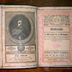 Libros antiguos: SOBIESKI ET LA MISSION DE LA POLOGNE.KERVYN DE VOLKAERSBEKE.1889.GRABADOS.. Lote 25859920